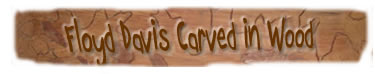 Floyd Davis wood carver wood sculpture